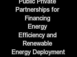 Public Private Partnerships for Financing Energy Efficiency and Renewable Energy Deployment