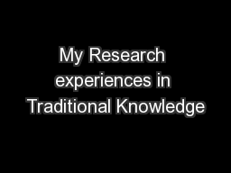 My Research experiences in Traditional Knowledge