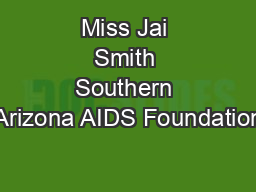 Miss Jai Smith Southern Arizona AIDS Foundation