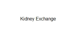 Kidney Exchange 2 Economists As Engineers