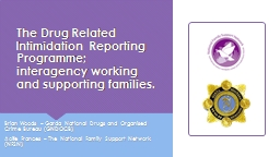 The Drug Related Intimidation Reporting Programme; interagency working and supporting families.
