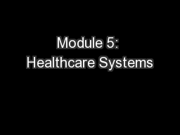 Module 5: Healthcare Systems