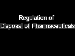 Regulation of Disposal of Pharmaceuticals