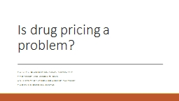 Is drug pricing a problem?