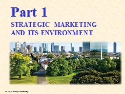 Part 1 STRATEGIC MARKETING AND ITS ENVIRONMENT