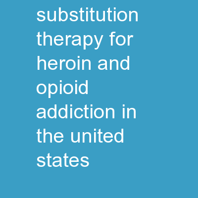 Estimating the costs of substitution therapy for heroin and opioid addiction in the United States: