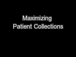 Maximizing Patient Collections