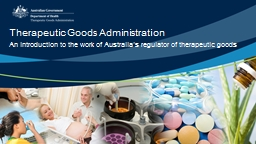 An introduction to the work of Australia�s regulator of therapeutic goods
