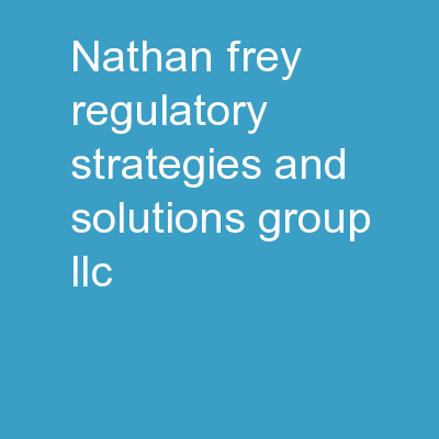 Nathan Frey  Regulatory Strategies and Solutions Group, LLC