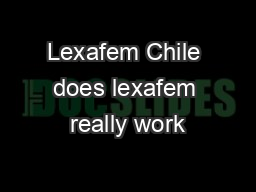 Lexafem Chile does lexafem really work