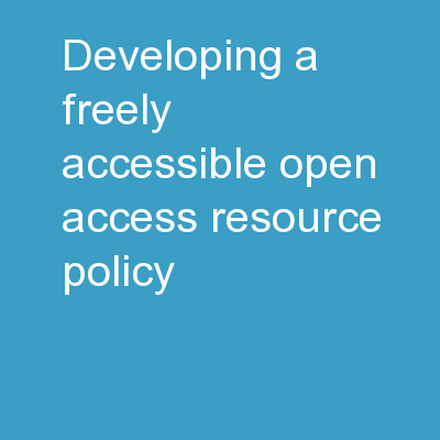 Developing a Freely Accessible/Open Access Resource Policy