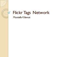 Flickr Tags Network Mustafa Kilavuz