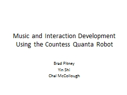 Music and Interaction Development Using the Countess Quanta Robot PowerPoint Presentation, PPT - DocSlides