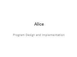 Alice Program Design and Implementation