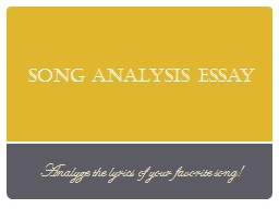 Song Analysis Essay Analyze the lyrics of your favorite song!