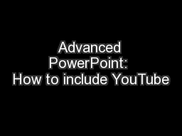 Advanced PowerPoint: How to include YouTube