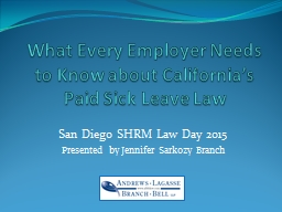 What Every Employer Needs to Know about California's Paid Sick Leave Law PowerPoint PPT Presentation