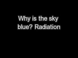 Why is the sky blue? Radiation