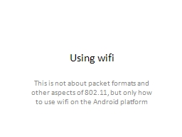 Using  wifi This is not about packet formats and other aspects of