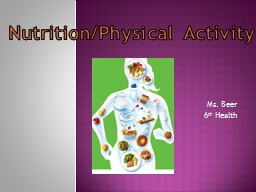Ms. Beer 6 th  Health Nutrition/Physical Activity