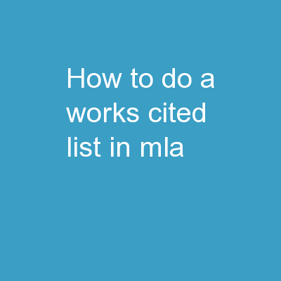 How to do a Works  Cited List in MLA