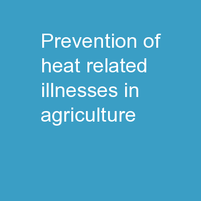 Prevention of Heat Related Illnesses in Agriculture