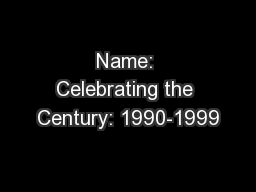 Name: Celebrating the Century: 1990-1999