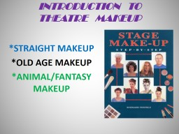 INTRODUCTION   TO  THEATRE   MAKEUP