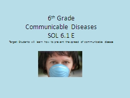 6 th  Grade Communicable Diseases