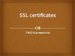 SSL certificates  TIBCO BusinessWorks