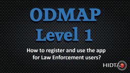 ODMAP Level 1  How to register and use the app