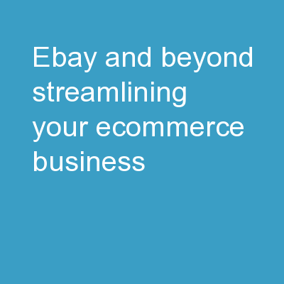 eBay and Beyond Streamlining your eCommerce Business