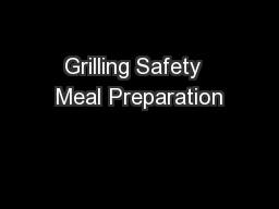 Grilling Safety  Meal Preparation