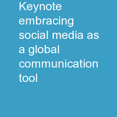 "Keynote ""Embracing Social Media as a Global Communication Tool"""