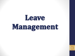 Leave Management 1 Leave Management Objectives