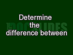 Determine the  difference between