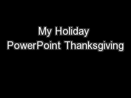 My Holiday PowerPoint Thanksgiving