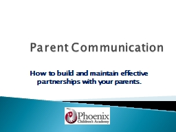 Parent Communication How to build and maintain effective partnerships with your parents.