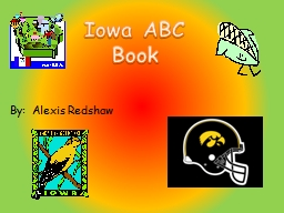 Iowa ABC Book By:  Alexis Redshaw
