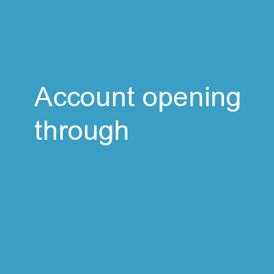 ACCOUNT  OPENING THROUGH