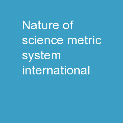Nature of Science  Metric System-International
