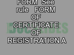 FORM  See rule   FORM OF CERTIFICATE OF REGISTRATION A
