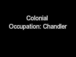 Colonial Occupation: Chandler