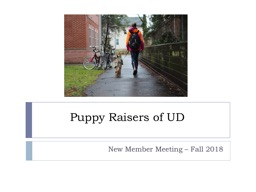 Puppy Raisers of UD  New Member Meeting � Fall 2018