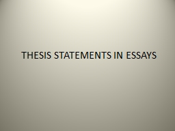 THESIS STATEMENTS IN  ESSAYS PowerPoint PPT Presentation
