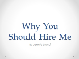 Why You Should Hire Me By Jennie