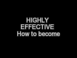 HIGHLY EFFECTIVE How to become