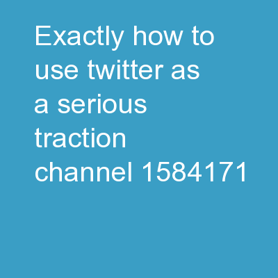 Exactly How to use Twitter as a Serious Traction Channel