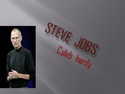 Steve jobs Caleb hardy Inventions