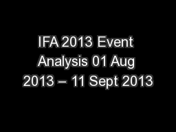 IFA 2013 Event Analysis 01 Aug 2013 – 11 Sept 2013